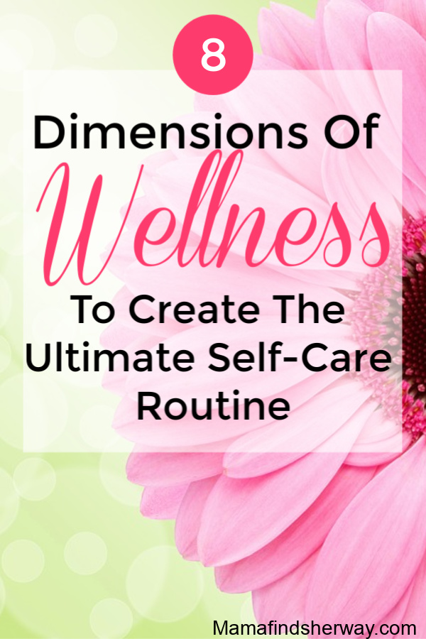 Create the ultimate self-care routine using the 8 dimensions of wellness. Tips and trick to be happier and live a healthy lifestyle.