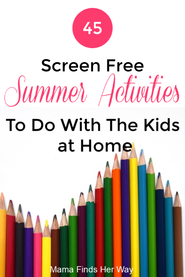 45 Screen-Free Summer Activities For Kids At Home