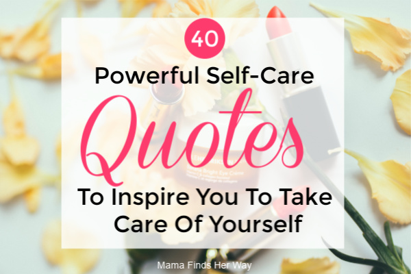 Short Self Care Quotes For Moms To Prove You Are Important